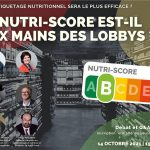 SAVE THE DATE : « Le Nutri-score est-il aux mains des lobbies ? – Quel étiquetage nutritionnel sera le plus efficace ?»